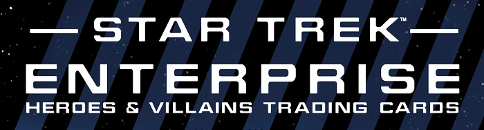 Star Trek Enterprise Heroes & Villains